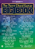 The Three Chord Guitar Big Book: Easy Guitar (Guitar Big Book Series)