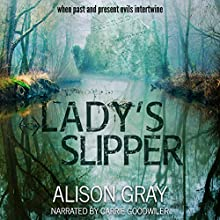 Lady's Slipper: DS Abby Foulkes, Book 2 Audiobook by Alison Gray Narrated by Carrie Goodwiler