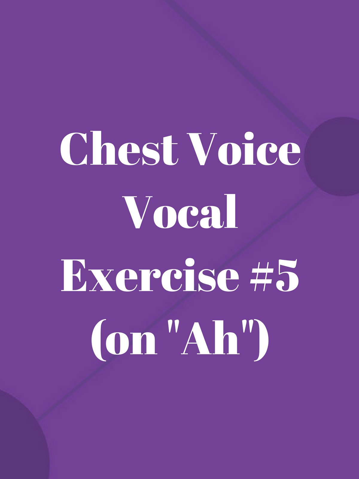"""Chest Voice Vocal Exercise #5 (on """"Ah"""")"""