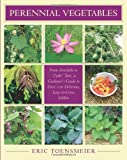 img - for Perennial Vegetables: From Artichokes to Zuiki Taro, A Gardener's Guide to Over 100 Delicious and Edibles book / textbook / text book