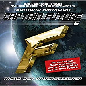Mond der Unvergessenen (Captain Future: The Return of Captain Future 5) Hörspiel