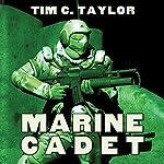 Marine Cadet: Human Legion, Book 1 | Tim C. Taylor