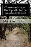 img - for Commentary on the Epistle to the Galatians (1535) book / textbook / text book