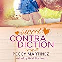 Sweet Contradiction Audiobook by Peggy Martinez Narrated by Heidi Mattson