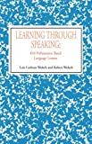 img - for Learning Through Speaking by Lois A Cothran Wolsch (2007-01-01) book / textbook / text book