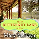 Up at Butternut Lake: The Butternut Lake Trilogy, Book 1 (       UNABRIDGED) by Mary McNear Narrated by Carrington MacDuffie