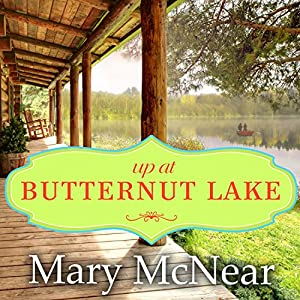 Up at Butternut Lake: The Butternut Lake Trilogy, Book 1 | [Mary McNear]