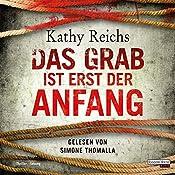 Das Grab ist erst der Anfang (Tempe Brennan 12) | Kathy Reichs