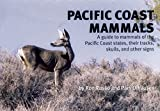 Pacific Coast Mammals: A Guide to Mammals of the Pacific Coast States, Their Tracks, Skulls and Other Signs (Nature Study Guides) (0912550163) by Russo, Ron