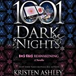 Rock Chick Reawakening: A Rock Chick Novella - 1001 Dark Nights | Kristen Ashley