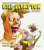 img - for Independently Animated: Bill Plympton: The Life and Art of the King of Indie Animation by Bill Plympton (2011-03-22) book / textbook / text book