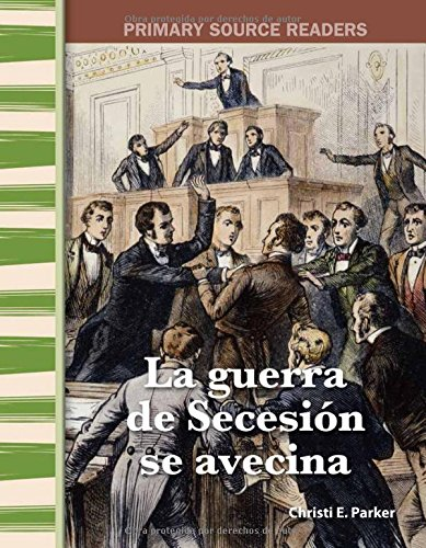La guerra de Secesión se avecina (Civil War Is Coming) (Spanish Version) (Social Studies Readers)  [Teacher Created Materials] (Tapa Blanda)