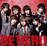 BE HERO (初回限定盤A) (DVD付)