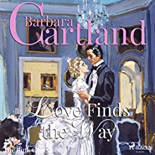 Love Finds the Way (The Pink Collection 3) Audiobook by Barbara Cartland Narrated by Anthony Wren