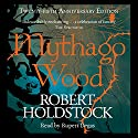 Mythago Wood Audiobook by Robert Holdstock Narrated by Rupert Degas
