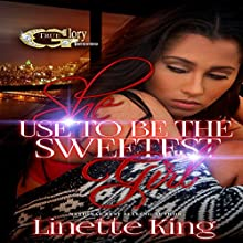 She Use to Be the Sweetest Girl, Book 1   Livre audio Auteur(s) : Linette King Narrateur(s) : Cee Scott