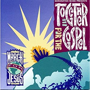 Maranatha! Music Presents: Together for the Gospel - March for Jesus