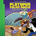 Platypus Police Squad: Never Say Narwhal Audiobook by Jarrett J. Krosoczka Narrated by Johnny Heller