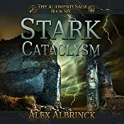 Stark Cataclysm: Aliomenti Saga Series. Book 6 | Alex Albrinck