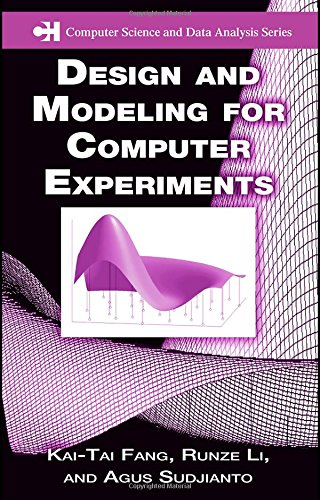 Design and Modeling for Computer Experiments (Chapman & Hall/CRC Computer Science & Data Analysis)