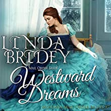 Mail Order Bride - Westward Dreams: Montana Mail Order Brides, Book 7 Audiobook by Linda Bridey Narrated by J. Scott Bennett