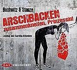 Image de Arschbacken zusammenkneifen, Prinzessin!: Ungekürzte Lesung mit Carolin Kebekus (6 CDs)