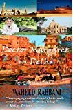 Doctor Margaret in Delhi: The Azadi Series Book 2 (Volume 2)