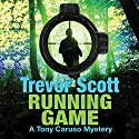Running Game: A Tony Caruso Mystery, Book 3 Audiobook by Trevor Scott Narrated by Arthur Morey