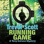 Running Game: A Tony Caruso Mystery, Book 3 | Trevor Scott