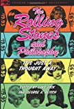 img - for The Rolling Stones and Philosophy: It's Just a Thought Away (Popular Culture and Philosophy) book / textbook / text book