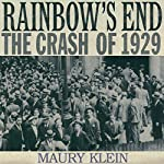 Rainbow's End: The Crash of 1929: Oxford University Press: Pivotal Moments in US History | Maury Klein