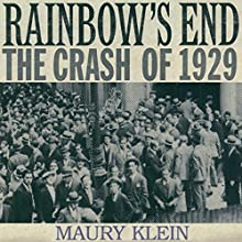Rainbow's End: The Crash of 1929: Oxford University Press: Pivotal Moments in US History (       UNABRIDGED) by Maury Klein Narrated by Sean Crisden