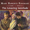 The Amazing Interlude Audiobook by Mary Roberts Rinehart Narrated by Shelly Frasier