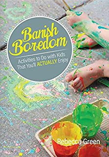 Book Cover: Banish Boredom: Activities to Do with Kids That You'll Actually Enjoy