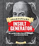 Shakespeare Insult Generator: Mix and Match More than 150,000 Insults in the Bards Own Words