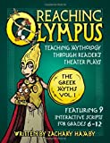 img - for Reaching Olympus: Teaching Mythology Through Reader's Theater Plays, The Greek Myths (A Creative Textbook for Teaching Greek Mythology to Middle School and High School Students) book / textbook / text book