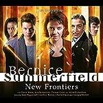 Bernice Summerfield - New Frontiers | Xanna Eve Chown,Alexander Vlahos,Gary Russell