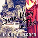 Seven Years in Tibet (       UNABRIDGED) by Heinrich Harrer, Richard Graves Narrated by Mark Meadows