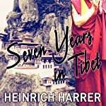 Seven Years in Tibet | Heinrich Harrer,Richard Graves