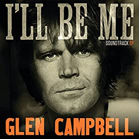 'Glen Campbell I'll Be Me' soundtrack