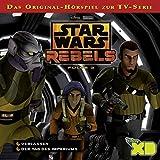 Verlassen / Der Tag des Imperiums (Star Wars Rebels 3)