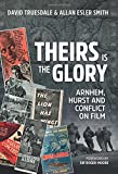 img - for Theirs Is The Glory: Arnhem, Hurst And Conflict On Film book / textbook / text book