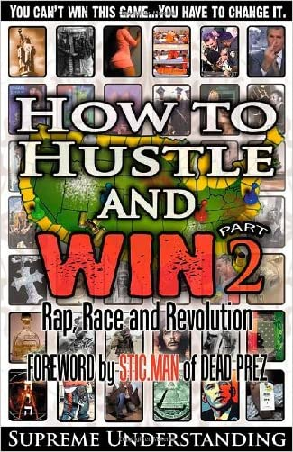 How to Hustle and Win, Part Two: Rap, Race and Revolution