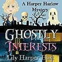 Ghostly Interests: A Harper Harlow Mystery Book 1 Hörbuch von Lily Harper Hart Gesprochen von: Angel Clark