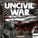 UnCivil War: A Modern Day Race War in the United States   TW Brown