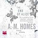 The End of Alice Hörbuch von A. M. Homes Gesprochen von: Jeff Harding