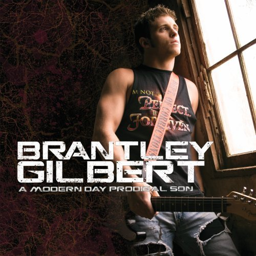 Brantley Gilbert - Modern Day Prodigal Son - Zortam Music