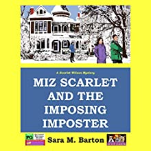 Miz Scarlet and the Imposing Imposter: Scarlet Wilson Mystery, Volume 1 Audiobook by Sara M. Barton Narrated by Sara M. Barton