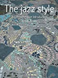 By Andrew Lilley The Jazz Style: A Comprehensive Introduction [Paperback]