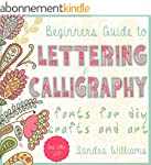 Lettering: Beginners Guide to Letteri...